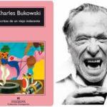 """""""ESCRITOS DE UN VIEJO INDECENTE"""" de Charles Bukowski"""