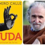 """""""BUDA: EL PRíNCIPE DE LA LUZ"""" de Ramiro Calle"""